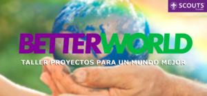 """Taller """"Proyectos para un Mundo Mejor"""""""